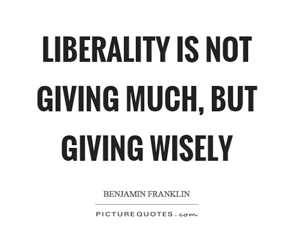 liberality-is-not-giving-much-but-giving-wisely-quote-1